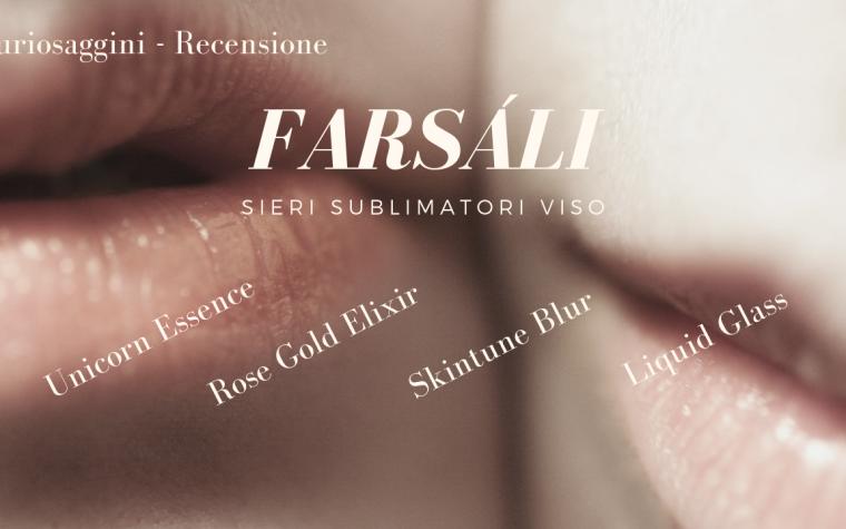 FARSÁLI – Unicorn Essence & More – sieri sublimatori viso